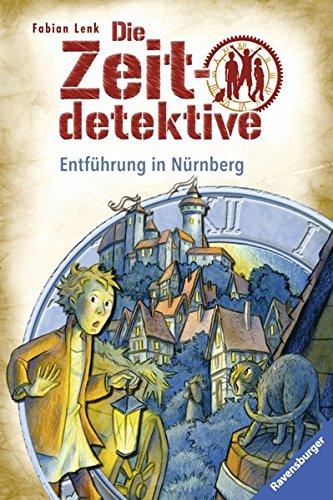 Die Zeitdetektive, Band 29: Entführung in Nürnberg