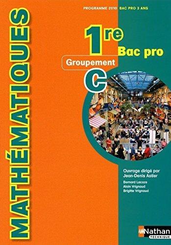 Mathématiques 1re Bac Pro de Bernard Lacaze (28 avril 2010) Relié