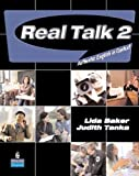 Real Talk 2 Student Book and Classroom Audio CD 1st edition by Baker, Lida, Tanka, Judith (2008) Paperback