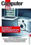 Schnellkurs Digitalfotografie & PC: Einlesen, archivieren, bearbeiten