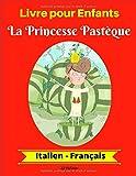 Livre pour Enfants : La Princesse Pastèque (Italien-Français)...