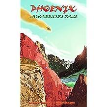 Phoenix: A Warrior's Tale