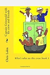Captain Grisswold with his crew and friends: Who's who on the crew Paperback