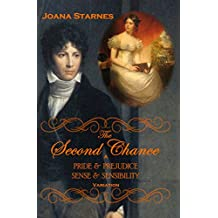 The Second Chance: A 'Pride & Prejudice' - 'Sense & Sensibility' Variation