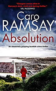 ABSOLUTION an absolutely gripping Scottish crime thriller with a stunning climax (Detectives Anderson and Cost