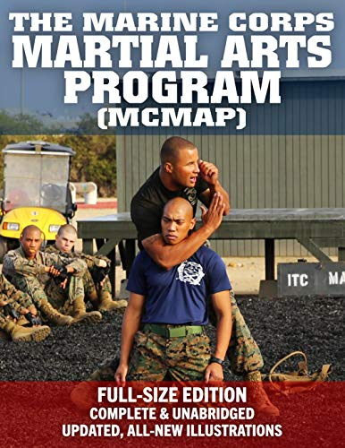 Usmc Parris Island (The Marine Corps Martial Arts Program (MCMAP) - Full-Size Edition: From Beginner to Black Belt: Current Edition, Complete & Unabridged - Build Your ... 3-02B (Carlile Military Library, Band 53))