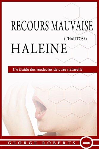 Couverture du livre Recours mauvaise haleine: Un Guide des médecins de cure naturelle