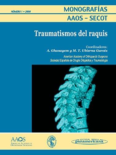 Monografías AAOS-SECOT: Traumatismos del raquis por Alexander Ghanayem