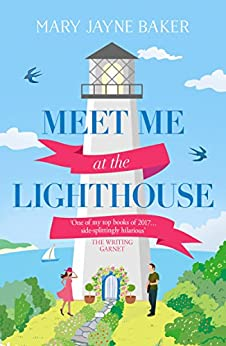 Meet Me at the Lighthouse: This summer's best laugh-out-loud romantic comedy by [Baker, Mary Jayne]