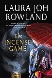 The Incense Game: A Novel of Feudal Japan (Sano Ichiro, Band 16)
