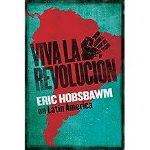 Viva la Revolucion: Hobsbawm on Latin America (English Edition)