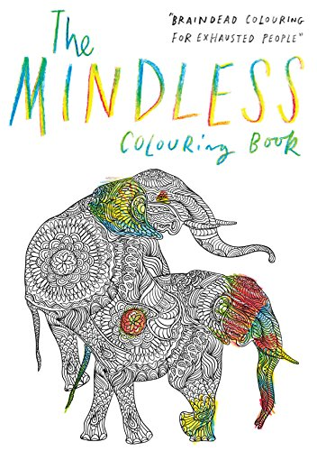 The Mindless Colouring Book: Braindead Colouring for Exhausted People (Carpet Bombing Culture)