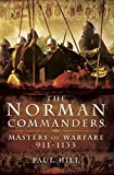 The Norman Commanders: Masters of Warfare 911-1135