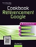 Telecharger Livres Cookbook Referencement Google 80 recettes de pros (PDF,EPUB,MOBI) gratuits en Francaise