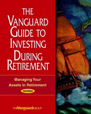 vanguard-guide-to-investing-during-retirement-managing-your-assets-in-retirement-by-the-vanguard-gro