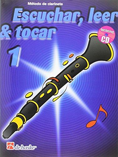 Escuchar, Leer & Tocar 1 Clarinete Clarinette +CD