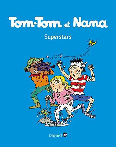 Tom-Tom et Nana, Tome 22 : Superstars par From Bayard Jeunesse