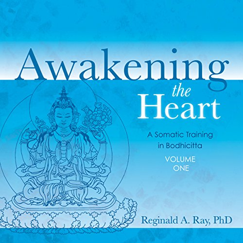 Awakening the Heart, Volume 1: A Somatic Training in Bodhicitta