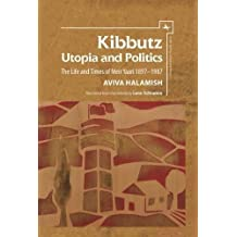 Kibbutz: Utopia and Politics: The Life and Times of Meir Yaari, 1897-1987 (Israel: Society, Culture, and History)