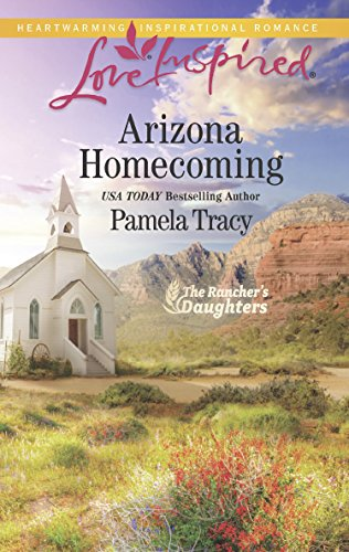 Arizona Homecoming (Mills & Boon Love Inspired) (The Rancher's Daughters, Book 3) (English Edition)
