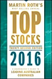 Top Stocks 2016: A Sharebuyer's Guide to Leading Australian Companies
