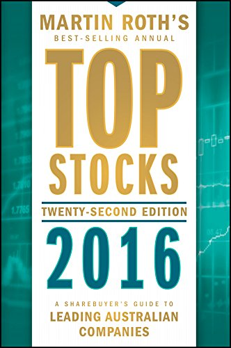 Top Stocks 2016: A Sharebuyer's Guide to Leading Australian Companies