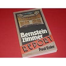 Bernsteinzimmer-Report. Raub, Verschleppung und Suche eines weltbekannten Kunstwerkes