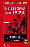 Heisse Spur auf Ibiza: Schüler-Lernkrimi: Spanisch Wortschatz und Grammatik (Compact Schüler-Lernkrimi)