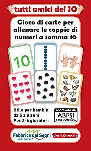 ! Tutti gli amici del 10. Gioco di carte per allenare le coppie di numeri a somma 10. Con gadget libri gratis
