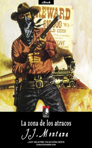 La zona de los atracos (Colección Oeste) por J.J. Montana