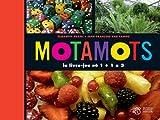 Motamots : le livre-jeu où 1 + 1 = 3 | Brami, Elisabeth (1946-....). Auteur