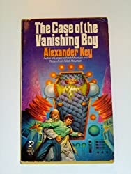The Case of the Vanishing Boy by Alexander Key (1979-10-01)