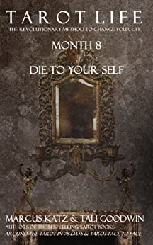 Tarot Life Book 8: Die To Your Self by [Goodwin, Tali, Katz, Marcus]