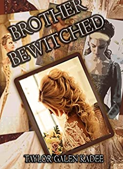 Brother Bewitched (The Shattered Isles Book 1) by [Kadee, Taylor Galen]