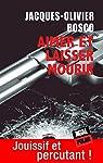 Aimer et laisser mourir: Sélection Prix Ancres Noires 2013 par Bosco