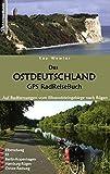 Das Ostdeutschland GPS RadReiseBuch: Auf Radfernwegen vom Elbsandsteingebirge nach Rügen: Elberadweg, R1, Berlin-Kopenhagen, Hamburg-Rügen, Ostsee-Radweg