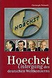 Hoechst - Untergang eines deutschen Weltkonzerns - Christoph Wehnelt