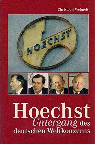 Hoechst. Untergang eines deutschen Weltkonzerns