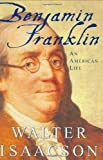 Benjamin Franklin: An American Life by Walter Isaacson(2003-07)