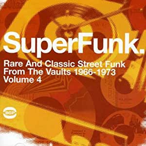 SuperFunk 4: Rare And Classic Street Funk From The Vaults 1966-1973