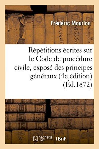 Répétitions écrites sur le Code de procédure civile : contenant l'exposé des principes généraux
