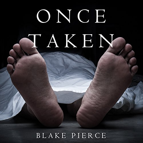Once Taken: A Riley Paige Mystery, Book 2 - Blake Pierce - Unabridged