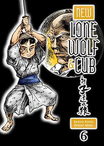 New Lone Wolf And Cub Volume 6 (New Lone Wolf & Cub)