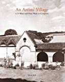 An Artist's Village: G. F. Watts and Mary Watts in Compton