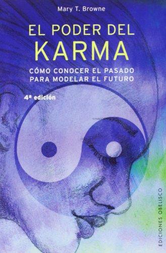 El poder del karma: cómo conocer el pasado para modelar el futuro (NUEVA CONSCIENCIA) por MARY T. BROWNE