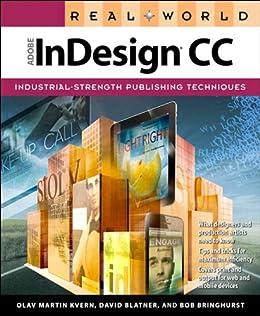 Real World Adobe InDesign CC by [Kvern, Olav Martin, Blatner, David, Bringhurst, Bob]