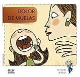 Dolor De Muelas - Edición En Mayúscula (El mundo de Paula)