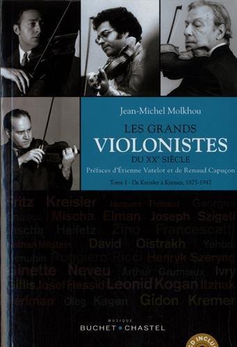 Les grands violonistes du XXe siècle : Tome 1, De Kreisler à Kremer (1875-1947) (1CD audio)