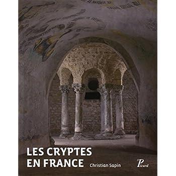 Les cryptes en France : Pour une approche archéologique, IVe-XIIe siècle