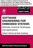 Software Engineering for Embedded Systems: Chapter 17. Multicore Software Development for Embedded Systems: This Chapter draws on Material from the Multicore ... Guide (MPP) from the Multicore Association